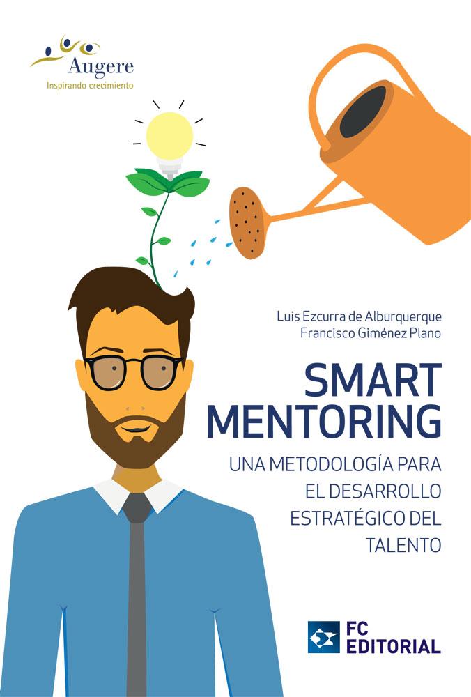 <strong>Smart Mentoring, una Metodología para el Desarrollo Estratégico del Talento</strong><br>–
